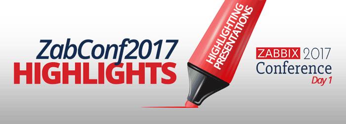 ZabConf2017 Highlights - Day 1