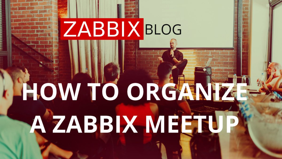 Zabbix Meetups: an awesome way to get closer to local users